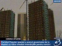 Opoziţia spaniolă cere ridicarea interdicţiei pentru muncitorii români şi bulgari