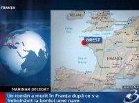 Franţa. Un marinar român a murit, după ce s-a îmbolnăvit la bordul navei