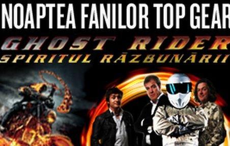 """Noaptea fanilor Top Gear, Ediţia a 3-a. """"Ghost Rider: Demonul răzbunării"""""""