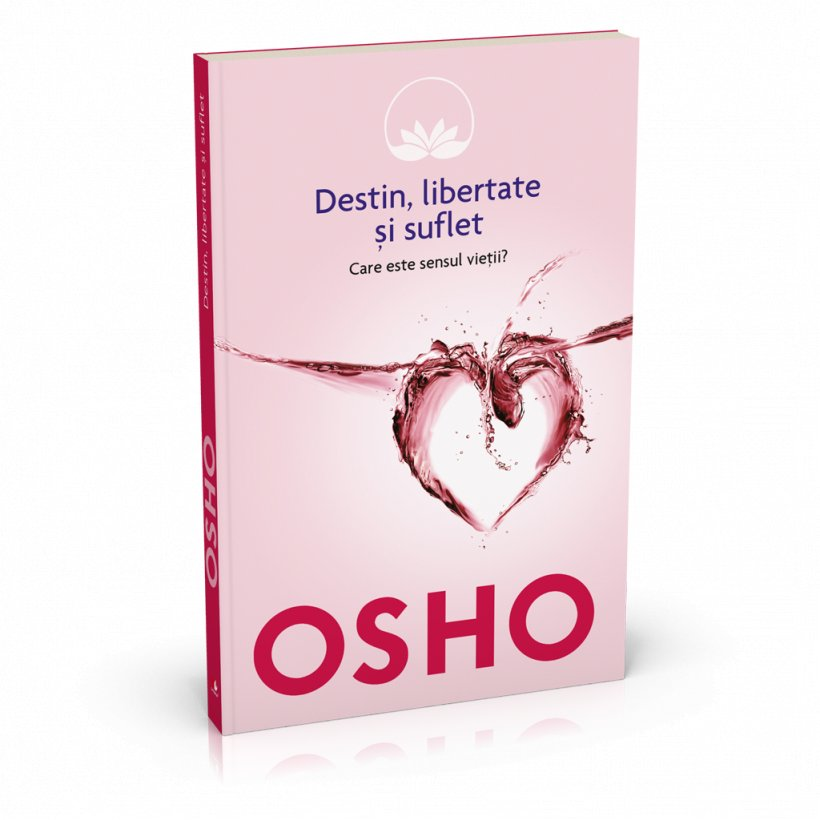 Destin, libertate şi suflet, cel de-al cincilea volum al colecţiei OSHO