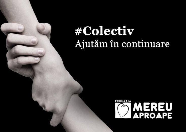Toți banii strânși de Fundația Mereu Aproape în fondul de solidaritate Colectiv merg către victimele tragediei