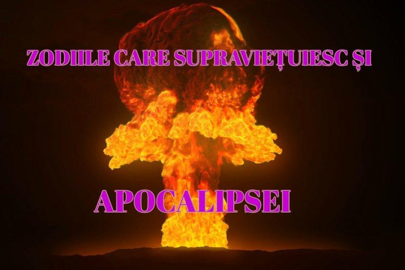 HOROSCOP. Zodiile care vor supravieţui şi dacă vine Apocalipsa