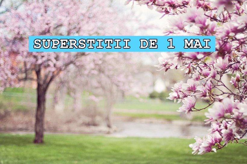 Tradiții și superstiții de 1 Mai! Ce să faci de Ziua Muncii ca să ai noroc și bani