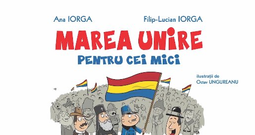 """""""Marea Unire pentru cei mici"""", cartea-surpriză"""