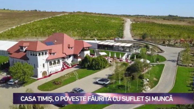 Români care dezvoltă România. Casa Timiș, o poveste făurită cu suflet și muncă