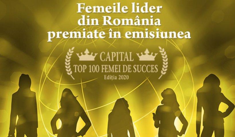 Femeile lider ale României, premiate în cadrul emisiunii Capital Top 100 Femei de Succes