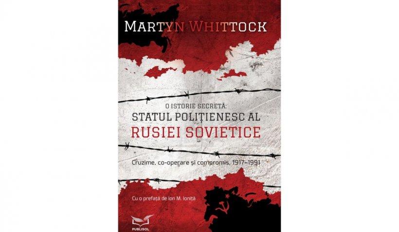 """""""O istorie secretă. Statul polițienesc al Rusiei sovietice"""". O carte de neratat, exclusiv cu Jurnalul"""