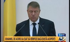 100 minutes. Iohannis, agreed that CSAT should check whether there are undercover officers on the judiciary