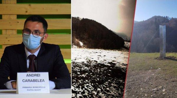 Reacția primarului din Piatra Neamț despre monolitul care a apărut și a dispărut din senin