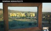România nemaivăzută: Muzeul viu