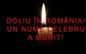 ANUNȚ TRIST în ROMÂNIA! Un NUME CELEBRU A MURIT! Mare păcat!